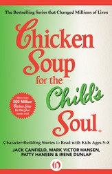 Chicken Soup for the Child's Soul: Character-Building Stories to Read with Kids Ages 5-8 - eBook