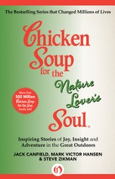 Chicken Soup for the Nature Lover's Soul: Inspiring Stories of Joy, Insight and Adventure in the Great Outdoors - eBook
