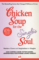 Chicken Soup for the Single's Soul: Stories of Love and Inspiration for Singles - eBook