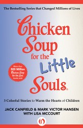 Chicken Soup for the Little Souls: 3 Colorful Stories to Warm the Hearts of Children - eBook