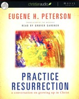 Practice Resurrection: a conversation on growing up in  Christ - unabridged audiobook on CD