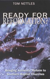 Ready for Reformation?: Bringing Authentic Reform to Southern Baptist Churches - Slightly Imperfect