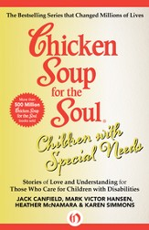 Chicken Soup for the Soul Children with Special Needs: Stories of Love and Understanding for Those Who Care for Children with Disabilities - eBook