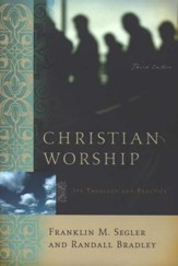 Christian Worship: Its Theology and Practice, Third Edition - Slightly Imperfect