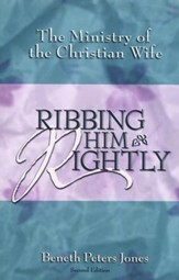 Ribbing Him Rightly: The Ministry of the Christian Wife