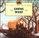 Going West,  My First Little House Books