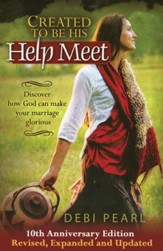 Created to Be His Help Meet, 10th Anniversary Edition - Revised, Expanded, and Updated