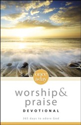 Once-A-Day Worship and Praise Devotional: 365 Days to Adore God