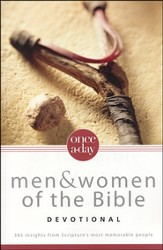Once-A-Day Men and Women of the Bible Devotional: 365 Insights from Scripture's Most Memorable People