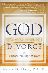 God Understands Divorce: A Biblical Message of Grace