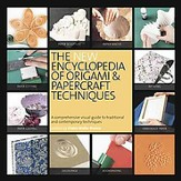 The New Encyclopedia of Origami and Papercraft Techniques
