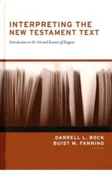 Interpreting the New Testament Text Introduction to the Art and Science of Exegesis