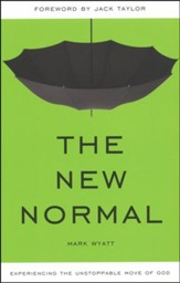 The New Normal: Experiencing the Unstoppable Move of God