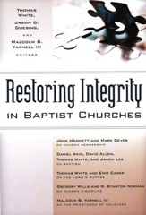 Restoring Integrity in Baptist Churches