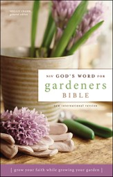 NIV God's Word for Gardeners Bible: Grow Your Faith While Growing Your Garden, Hardcover, Jacketed Printed