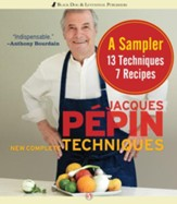 Jacques Pepin New Complete Techniques Sampler: A Sampler: 7 Recipes, 13 Techniques - eBook