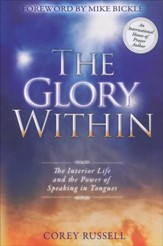 Glory Within: The Interior Life and the Power of Speaking in Tongues