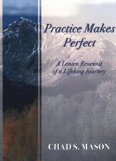 Practice Makes Perfect: A Lenten Renewal of a Lifelong Journey