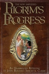 New Amplified Pilgrims Progress, The Unabridged