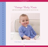 Vintage Baby Knits: More Than 40 Heirloom Patterns from the 1920s to the 1950s - eBook