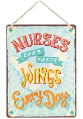 Nurses Earn Their Wings Every Day Metal Sign