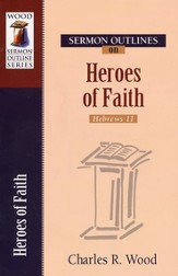 Sermon Outlines on the Heroes of the Faith
