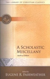 The Library of Christian Classics - A Scholastic  Miscellany: Anslem to Ockham