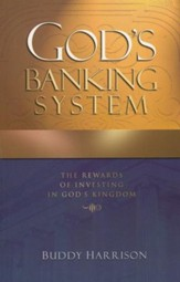God's Banking System: The Rewards Of Investing In God's Kingdom