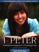 1 Peter: Finding Encouragement in Troubling Times, Leader's Guide Included