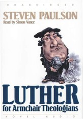 Luther for Armchair Theologians - audiobook on CD