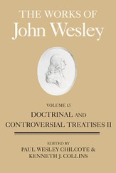 The Works of John Wesley, Volume 13: Doctrinal and Controversial Treatises II - eBook