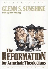 Reformation for Armchair Theologians - audiobook on CD