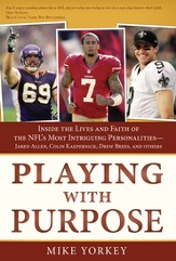 Playing with Purpose: Football: Inside the Lives and Faith of the NFL's Most Intriguing Personalities - eBook