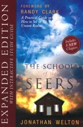 The School of Seers, Expanded Edition: A Practical Guide On How to See In the Unseen Realm