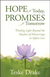 Hope for Today, Promises for Tomorrow: Finding Light Beyond the Shadow of Miscarriage or Infant Loss - Slightly Imperfect