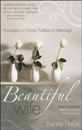The Beautiful Wife: Focused on Christ, Fulfilled in Marriage