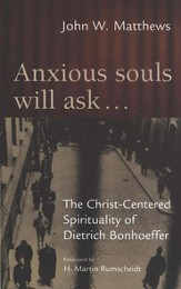 Anxious Souls Will Ask: The Christ-Centered Sprituality of Dietrich Bonhoeffer - audiobook on CD