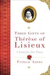 Three Gifts of Therese of Lisieux: A Saint for Our Times - eBook