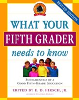 What Your Fifth Grader Needs to Know: Fundamentals of a Good Fifth-Grade Education - eBook