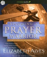 Becoming A Prayer Warrior Unabridged Audiobook on CD