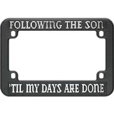 Motorcycle License Plate Frame, Follow the Son
