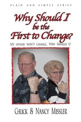 Why Should I Be The First To Change: My Spouse Wont Change, Why Should I? - eBook