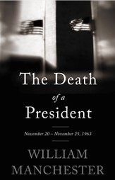 The Death of a President: November 20?November 25, 1963 - eBook