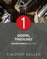 Gospel Theology: Center Church, Part One - eBook