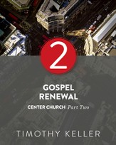 Gospel Renewal: Center Church, Part Two - eBook