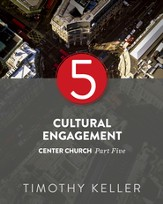 Cultural Engagement: Center Church, Part Five - eBook