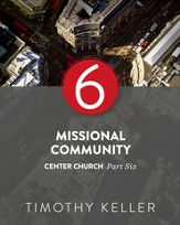 Missional Community: Center Church, Part Six - eBook