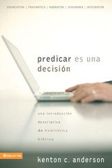 Predicar es una decision: Una introduccion descriptiva de homiletica biblica - eBook