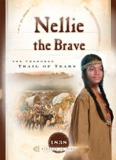 Nellie the Brave: The Cherokee Trail of Tears - eBook