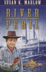 #4: River of Peril, The Goldtown Adventures, Book 4